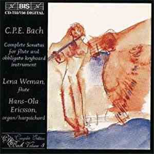 Lena Weman, Hans-Ola Ericsson - C.P.E. Bach - Complete Sonatas For Flute And Obligato Keyboard Instrument download flac