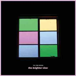 To The Wind - The Brighter View download flac