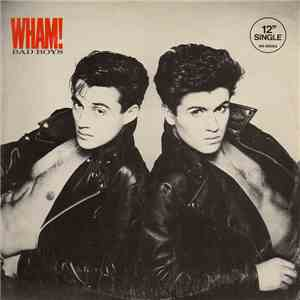 Wham! - Bad Boys download flac