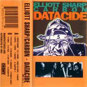 Elliott Sharp / Carbon - Datacide download flac