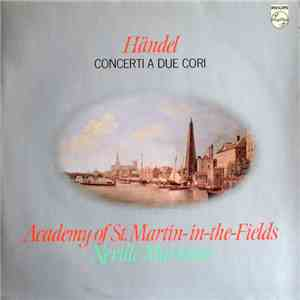 Händel - Academy Of St. Martin-in-the-Fields, Neville Marriner - Concerti A Due Cori download flac