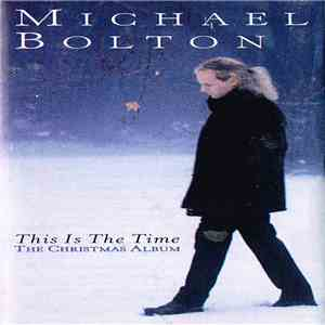 Michael Bolton - This Is The Time - The Christmas Album download flac