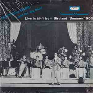 Dizzy Gillespie And His Big Band - Live In Hi-Fi From Birdland Summer 1956 download flac