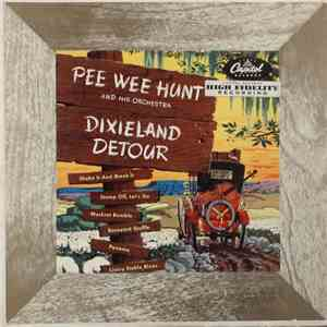 Pee Wee Hunt And His Orchestra - Dixieland Detour download flac