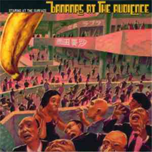 Bananas At The Audience - Staring At The Surface download flac