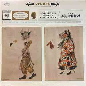 Igor Stravinsky - Columbia Symphony Orchestra - Stravinsky Conducts Stravinsky: The Firebird download flac