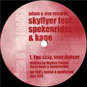 Skyflyer Feat. Spokenrider & Kane - You Sexy, Sexy Dancer download flac