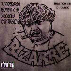 Bizarre  Hosted By DJ Mase - Liquor, Weed & Food Stamps download flac