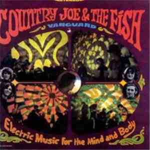 Country Joe & The Fish - Electric Music For The Mind And Body download flac