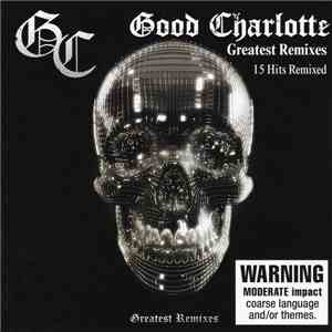 Good Charlotte - Greatest Remixes download flac