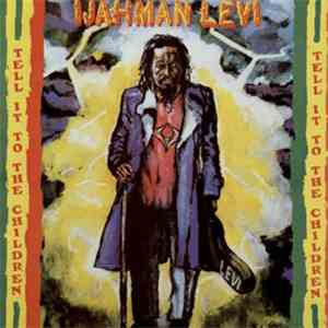 Ijahman Levi - Tell It To The Children download flac