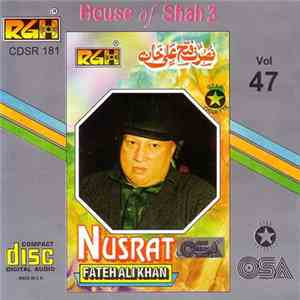 Nusrat Fateh Ali Khan - Vol.47 House Of Shah 3 download flac